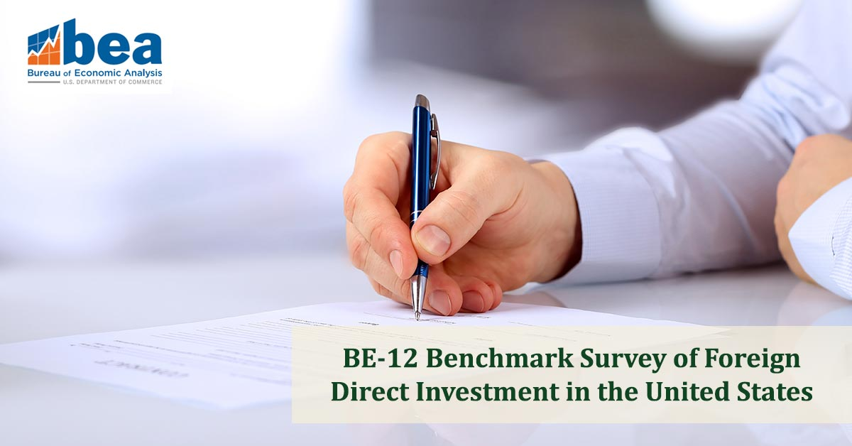 The BE-12 Benchmark Survey of Foreign Direct Investment in the US